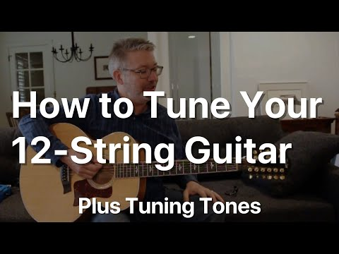 How To Tune Your 12 String Guitar Plus Tones For Tuning | Tom Strahle | Easy Guitar | Basic Guitar