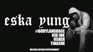 Body Language Ft. Eska Yung, Mario C, Tinashe, Usher, Kid Ink