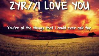 Repeat youtube video ZYR - I Love You (NEW R&B SONG 2011 RELEASE) w/ DOWNLOAD LINK & LYRICS