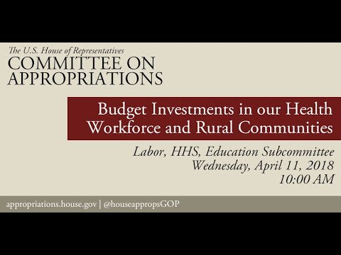 Hearing: FY 2019 Investments in our Health Workforce and Rural Communities (EventID=108104)