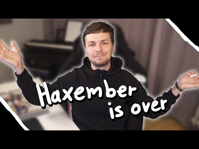 The End Of Haxember - See You In 2020!