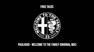 1 - Paulhard - Welcome To The Family (Original Mix)