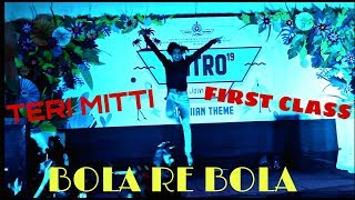 Teri Mitti - Kesari | Bola Re Bola | First Class | Freshers Party | Dance Choreography |