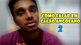 Como falar em calão angolano pt.2