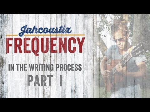 Jahcoustix - Frequency (In The Writing Process - Part 1)