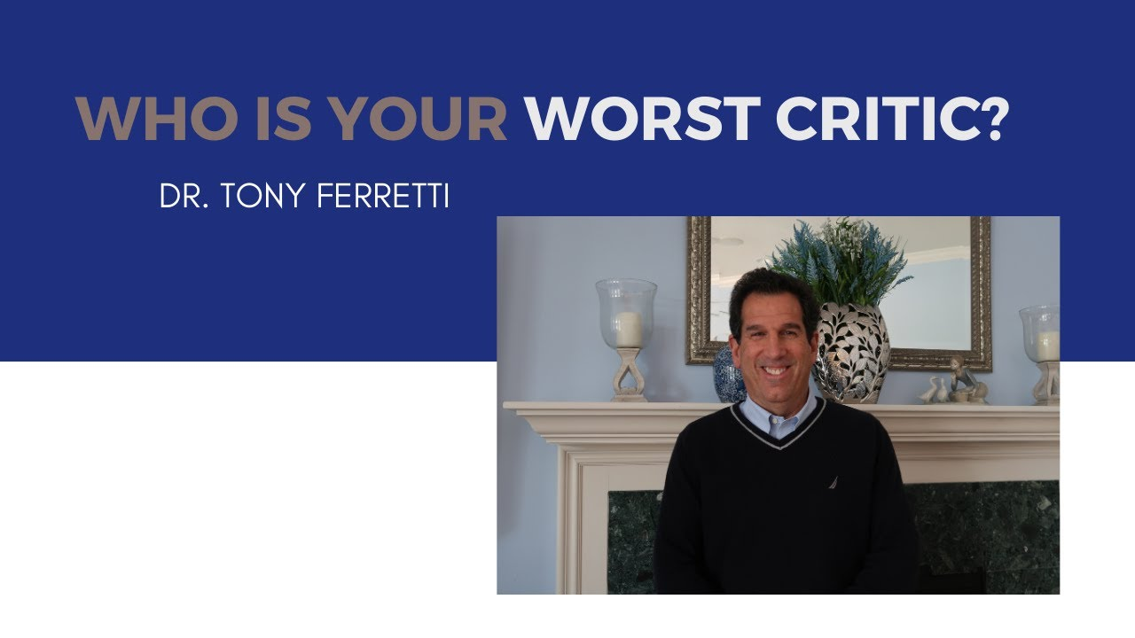 Who Is Your Worst Critic?