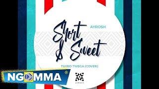 Ayrosh -  Short & Sweet/ Tuirio Twega