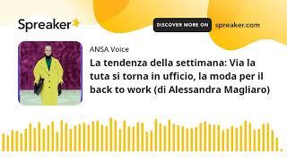 La tendenza della settimana: Via la tuta si torna in ufficio, la moda per il back to work (di Alessa