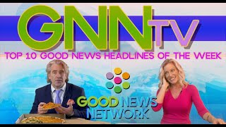 "Good News Network ""Crazy Quarantine Edition"" Top 10 Inspiring News Stories"