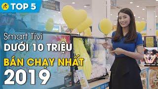 Top 5 smart tivi dưới 10 triệu bán chạy nhất 2019 • Điện máy XANH