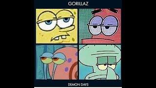i put best day ever from spongebob over feel good inc from gorillaz mashup