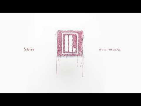 "letlive. - ""If I'm The Devil..."" (Full Album Stream)"