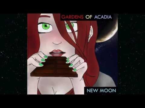 Gardens of Acadia  New Moon Lyric  NEW SONG