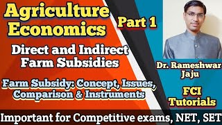 Agriculture Economy Part 1   Direct and Indirect Farm Subsidy   Farm Subsidy   @Rameshwar Jaju   FCI
