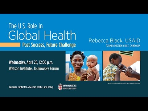 The U.S. Role in Global Health: Past Success, Future Challenge
