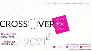 Livingpraise Crossover Service || CROSSING OVER TRIUMPHANTLY