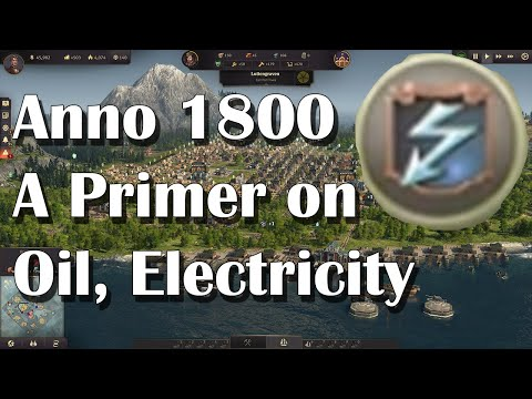 Anno 1800 Oil, Electricity, Power Plant Overview, Guide for Electricity