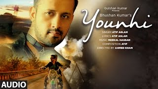Atif Aslam : Younhi Full Audio  Song | Atif Birthday Special |  Hindi Song 2017