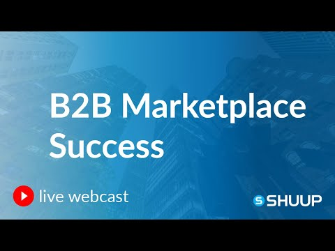 Webinar: How to Make Your B2B Marketplace a Success