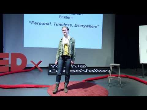 Personal, Timeless, Everywhere: Hannah Oitzman at TEDxYouth@GrassValley