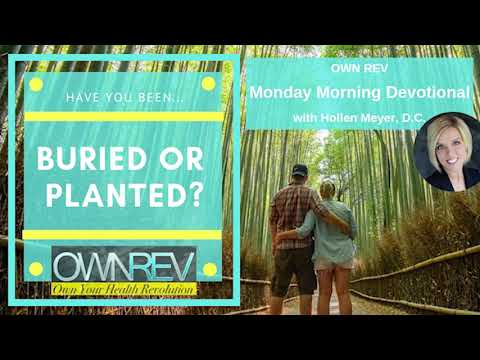 Are You Buried or Planted? with Dr Hollen Meyer & Gloria Strait
