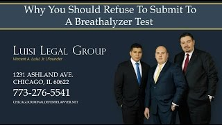 Luisi Legal Group Video - Why You Should Refuse to Submit to a Breathalyzer Test