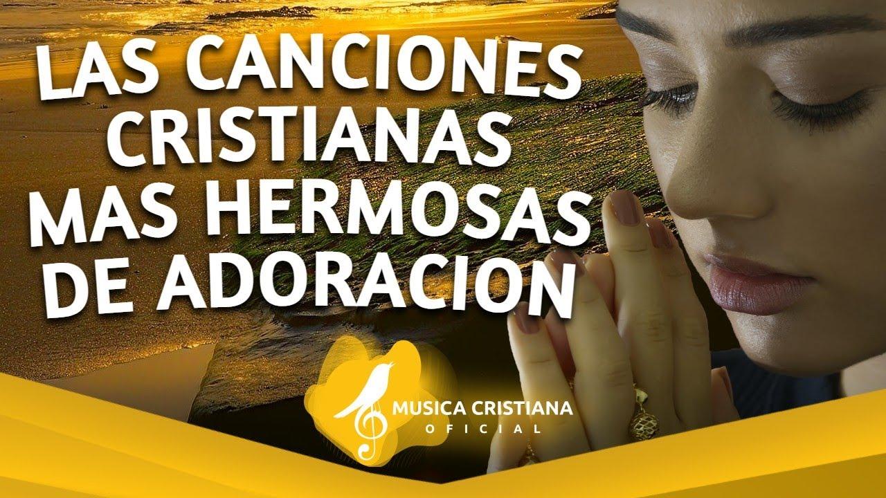 MUSICA CRISTIANA PARA SENTIR LA PRESENCIA DE DIOS - ALABANZAS CRISTIANAS - HIMNOS DE ADORACION