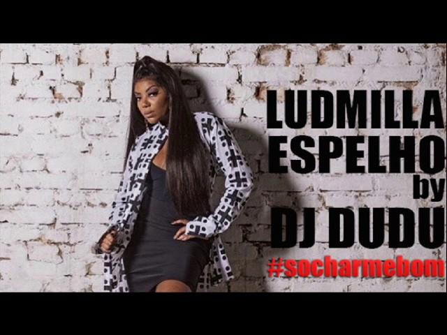 ludmilla-espelho-extended-version-by-dj-dudu-dj-dudu-rj-black-music