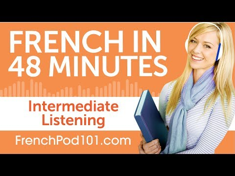48 Minutes of Intermediate French Listening Comprehension