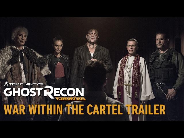 Tom Clancy's Ghost Recon Wildlands: War Within the Cartel Trailer