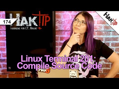 How to Compile Source Code: Linux Terminal 201 - HakTip 174