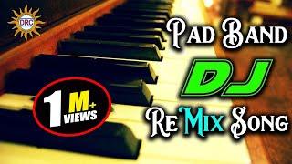 Pad Band  DJ Mix Song  Special Dj Song || Disco Recoding Company