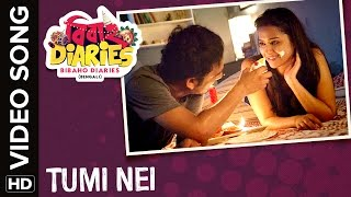 🎼Tumi Nei Video Song | Bibaho Diaries Bengali Movie 2017🎼