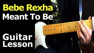 HOW TO PLAY - Bebe Rexha ft Florida Georgia Line - Meant To Be - Easy Chords Guitar Lesson
