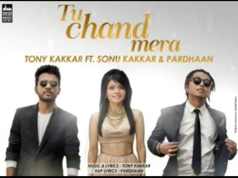 Tu-chand-mera-tony-kakkar-ft-sonu-kakkar- Pardhaan