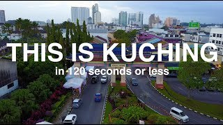 THIS IS KUCHING IN 2 MINUTES OR LESS in 4K!