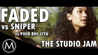 the studio jam faded x sniper x phir bhi jiya medley cover