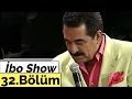 İbo Show - 32. Bölüm (Mustafa Keser - Mustafa Kandıralı - Mustafa Taşpınarlı) (2006)