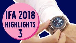 IFA 2018 Highlights 3 - Voice, Wearables & Headphones