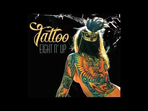 Eight n' Up 2017 Tattoo (Full Album)