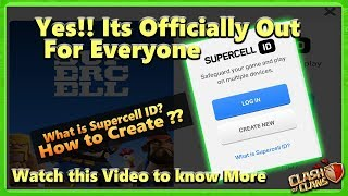 SuperCell ID | Yes!! Guys Its Officially Out For Everyone | Clash Of Clans