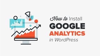 How to Install Google Analytics on WordPress - 2017