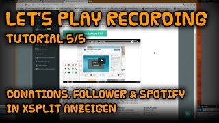 Let's Play Recording Tutorial [05] [Follower, Donation & Spotify in XSplit] [Deutsch German] thumbnail