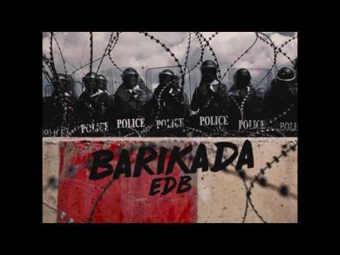 EDB - Barikada (Prod. By Mistik & Hustla Beats)