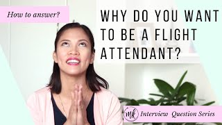 Flight Attendant Interview Questions | Why do you want to be a Flight Attendant?