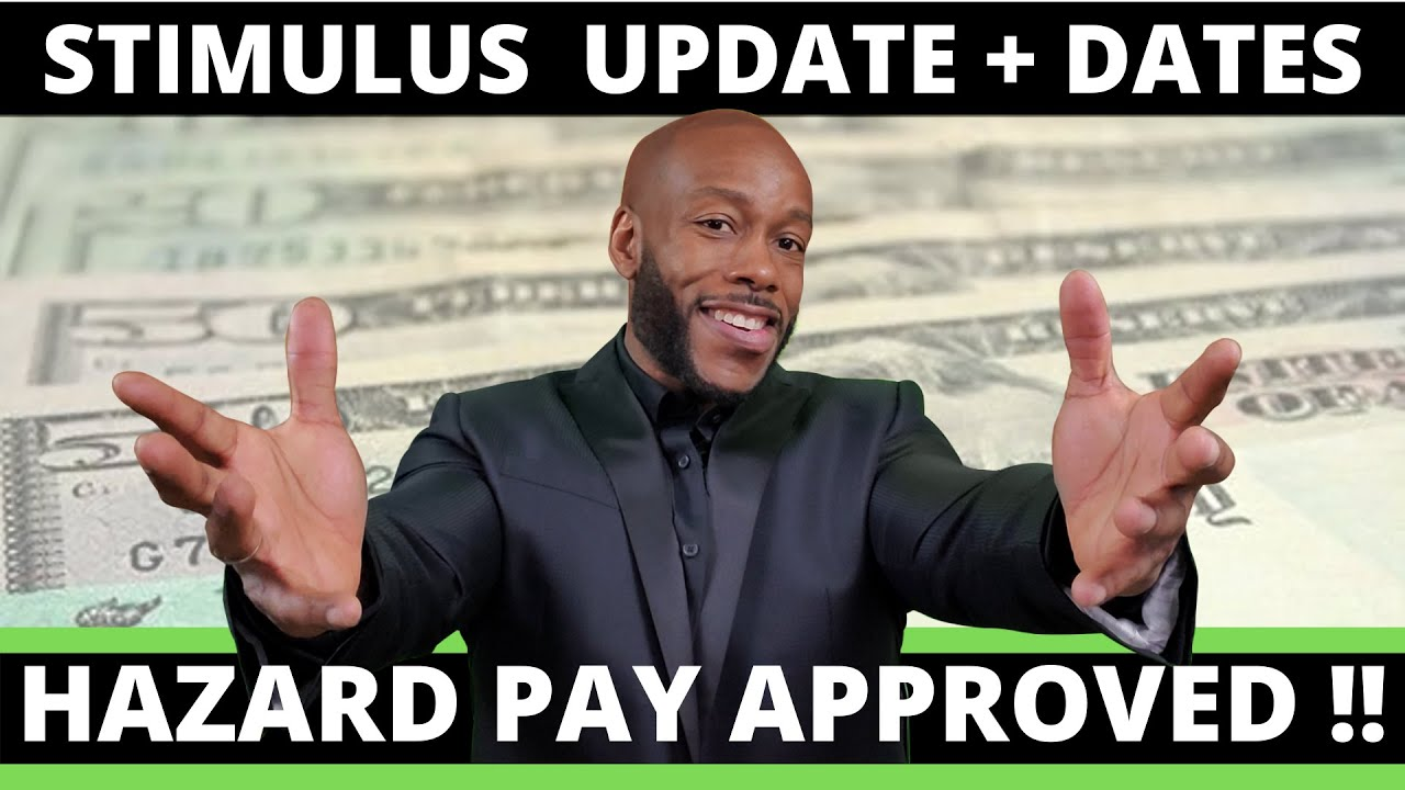 Second Stimulus Check Update!  HAZARD PAY APPROVED + Dates + $600 Unemployment Insurance Benefits
