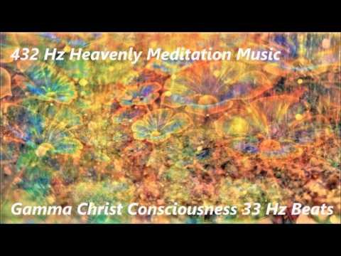 432 Hz Heavenly Meditation Music | Gamma CHRIST Consciousness 33 Hz Binaural Beats