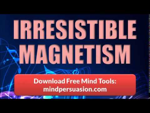 Irresistible Personal Magnetism   Unlimited Charm   Generate Massive Attraction Everywhere