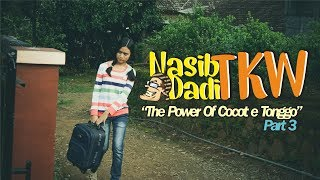 Nasib Dadi TKW  - The Power Of Cocot e Tonggo Part 3