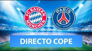 (SOLO AUDIO) Directo del Bayern 2-3 PSG en Tiempo de Juego COPE